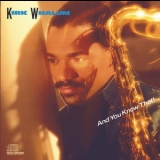 Kirk Whalum - And You Know That! '1988