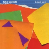John Scofield - Loud Jazz '2006