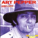 Art Pepper - Laurie's Choice '1992