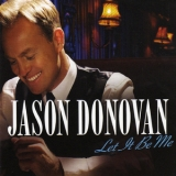 Jason Donovan - Let It Be Me '2008
