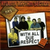 Atlanta Rhythm Section - With All Due Respect '2011