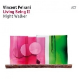 Vincent Peirani - Living Being II (Night Walker) '2018