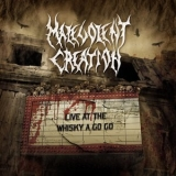 Malevolent Creation - Live At The Whisky A Go Go '2008