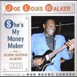 Joe Louis Walker - She' s My Money Maker '2003
