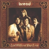 Bread - Lost Without Your Love '1976