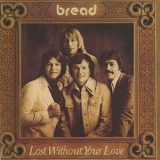 Bread - Lost Without Your Love '1977