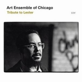 Art Ensemble Of Chicago - Tribute To Lester '2003