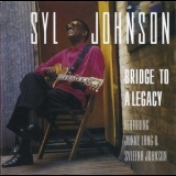 Syl Johnson - Bridge To A Legacy '1998