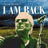 Oscar Benton - I Am Back '2018