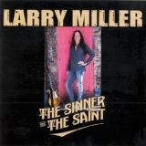 Larry Miller - The Sinner And The Saint '2019