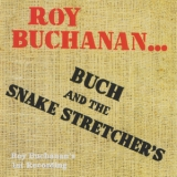 Roy Buchanan - Buch And The Snake Stretcher's '1971
