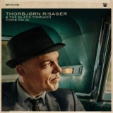 Thorbjorn Risager & The Black Tornado - Come On In '2020