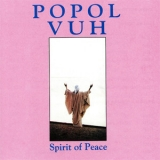 Popol Vuh - Spirit Of Peace '1985