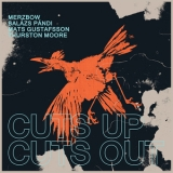 Merzbow, Balazs Pandi, Mats Gustafsson, Thurston Moore - Cuts Up, Cuts Out '2018