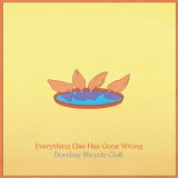 Bombay Bicycle Club - Everything Else Has Gone Wrong [Hi-Res] '2020