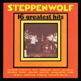 Steppenwolf - 16 Greatest Hits (1986 Mca Records) '1973