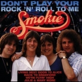 Smokie - Dont Play Your Rock N Roll To Me '1993