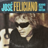 Jose Feliciano - Behind This Guitar '2020