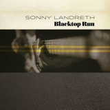 Sonny Landreth - Blacktop Run [Hi-Res] '2019