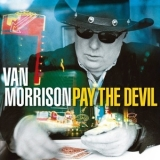 Van Morrison - Pay The Devil '2006