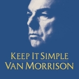 Van Morrison - Keep It Simple '2008