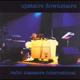 Radio Massacre International - Upstairs Downstairs '2000