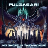 Pulgasari - No Ghost In The Machine '2019