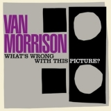 Van Morrison - What's Wrong With This Picture '2003
