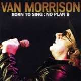 Van Morrison - Born To Sing : No Plan B '2012