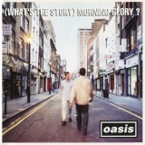 Oasis - What's The Story Morning Glory? '1995