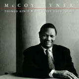 Mccoy Tyner - Things Ain't What They Used To Be '1989