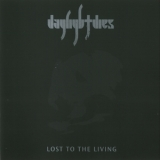 Daylight Dies - Lost To The Living '2008