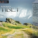 Karl Maddison - On The Road To Tibet '2006