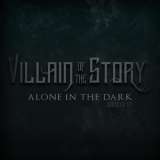 Villain Of The Story - Alone In The Dark '2020