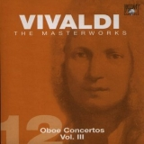 Antonio Vivaldi - The Masterworks (CD12) - Oboe Concertos Vol.3 '2004