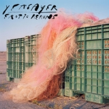 Yeasayer - Erotic Reruns '2019