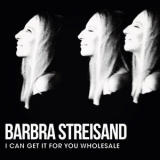 Barbra Streisand - I Can Get It For You Wholesale '2019