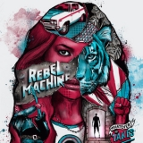 Rebel Machine - Whatever It Takes '2019