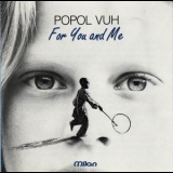 Popol Vuh - For You And Me '1991