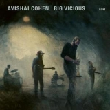 Avishai Cohen - Big Vicious [Hi-Res] '2020