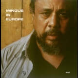 Charles Mingus - Mingus In Europe, Vol.2 '1988
