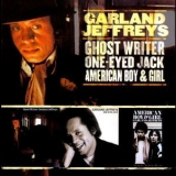 Garland Jeffreys - Ghost Writer / One-Eyed Jack / American Boy & Girl '2011