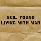 Neil Young - Living With War '2006