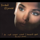 Sinead O'Connor - I Do Not Want What I Haven't Got (Limited Edition) (CD2) '2009