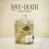 Love & Death - Perfectly Preserved '2021