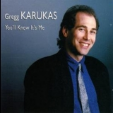 Gregg Karukas - You'll Know It's Me '1995