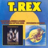 T. Rex - Prophets, Seers & Sages-the Angels Of The Ages (1968) & Futuristic Dragon (1976) '2000