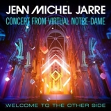 Jean-Michel Jarre - Welcome To The Other Side (Concert From Virtual Notre-Dame) '2021