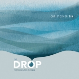Christopher Tin - The Drop That Contained The Sea '2014