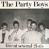 Party Boys, The - Live At Several 21st's '1983